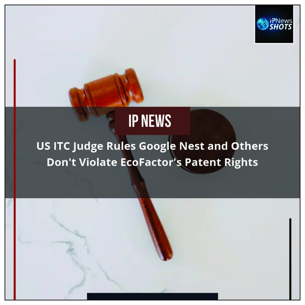 US ITC Judge Rules Google Nest and Others Don't Violate EcoFactor's Patent Rights