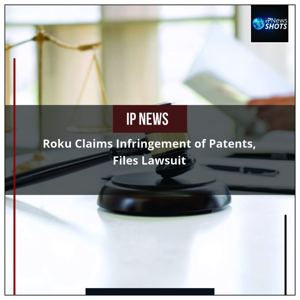Roku Claims Infringement of Patents, Files Lawsuit