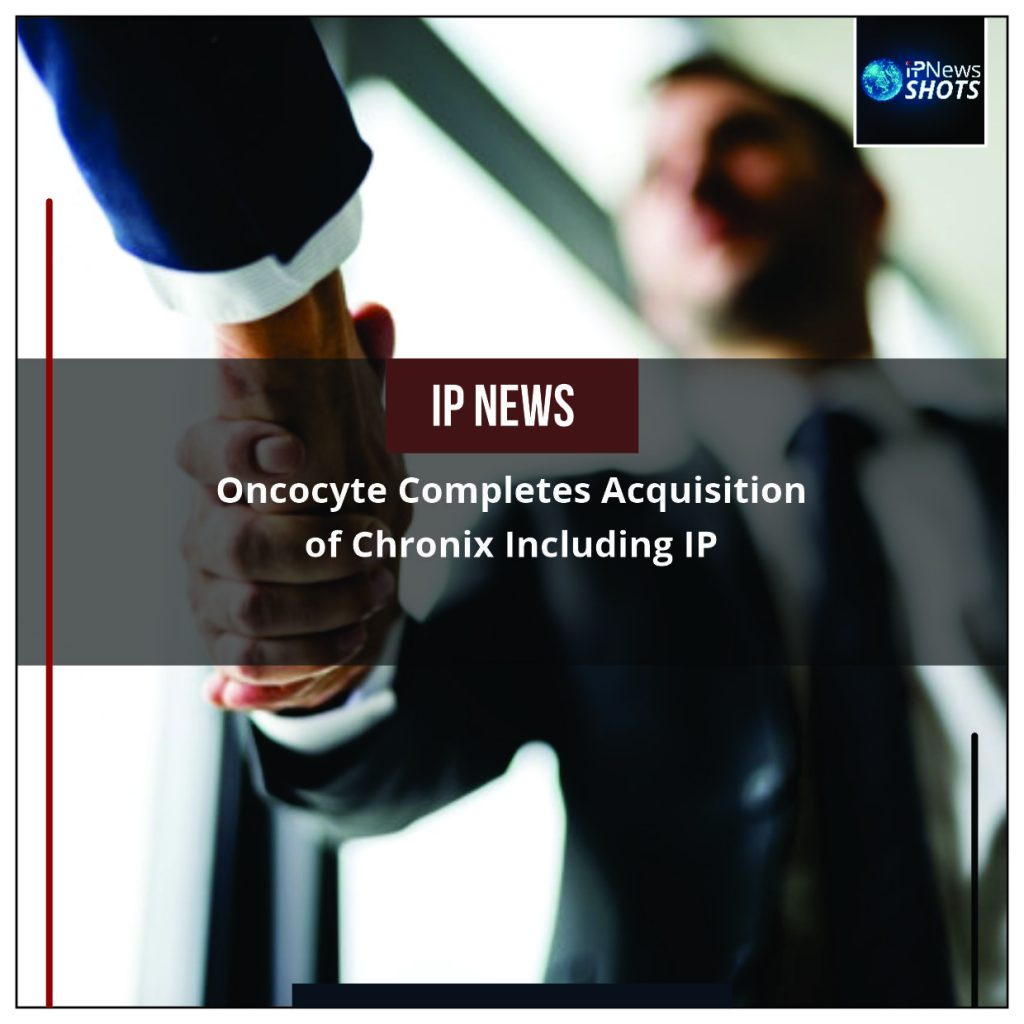 Oncocyte Completes Acquisition of Chronix Including IP
