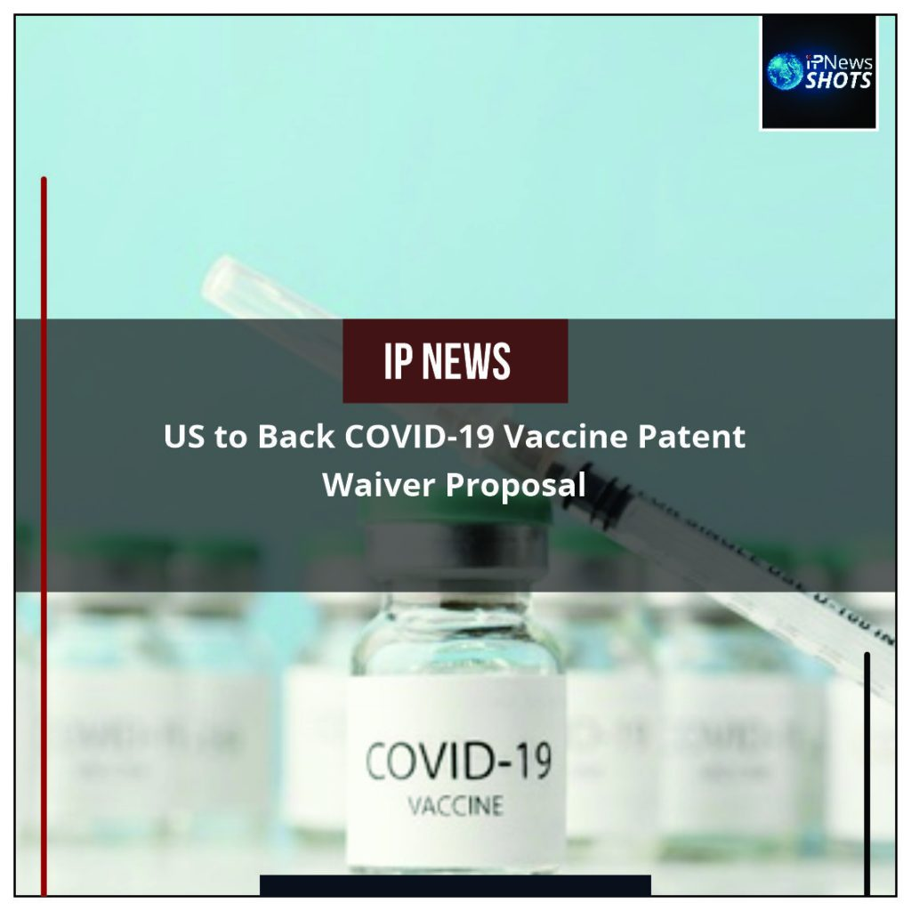 US to Back COVID-19 Vaccine Patent Waiver Proposal