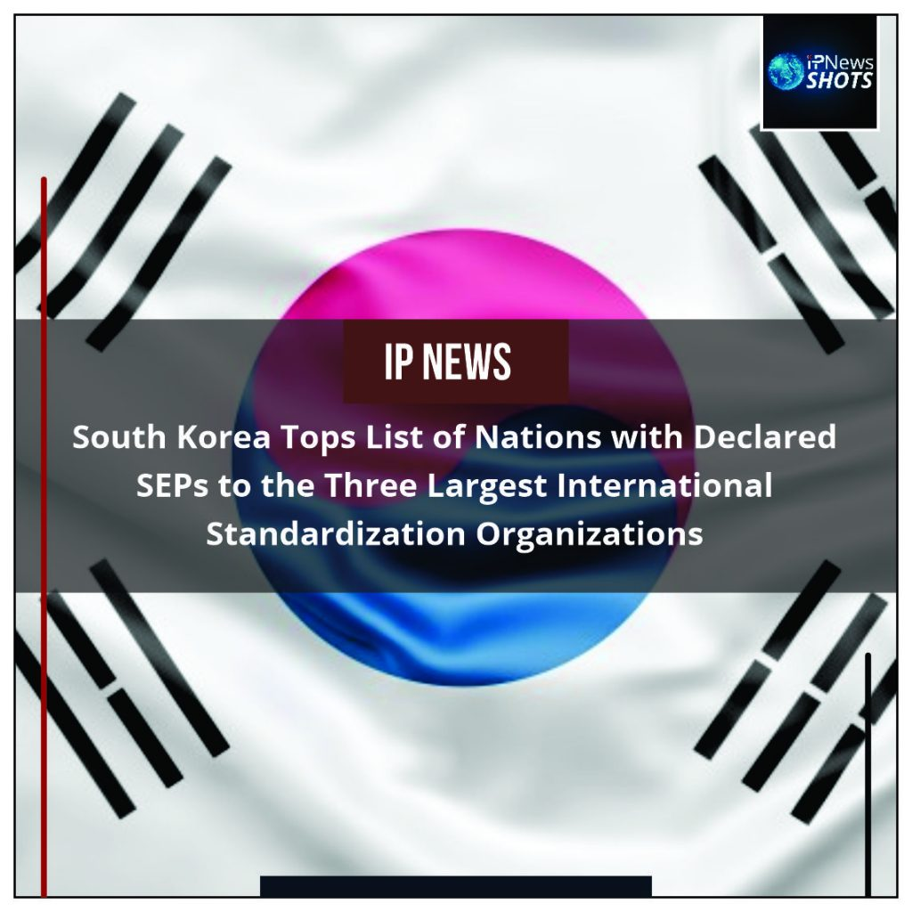South Korea Tops List of Nations with Declared SEPs to the Three Largest International Standardization Organizations