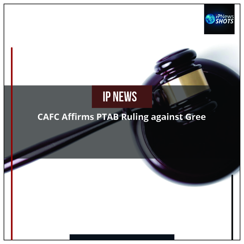 CAFC Affirms PTAB Ruling against Gree