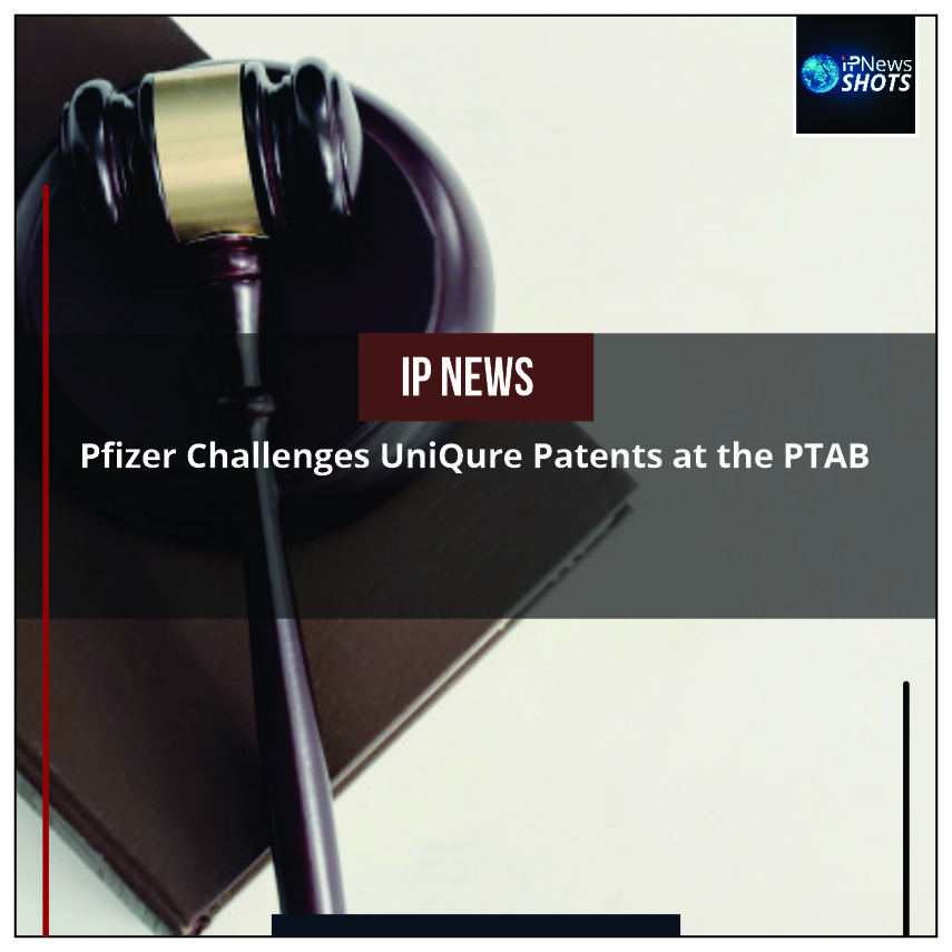 Pfizer Challenges uniQure Patents at the PTAB