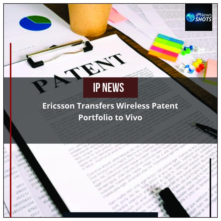 EricssonTransfersWireless Patent Portfolio to Vivo