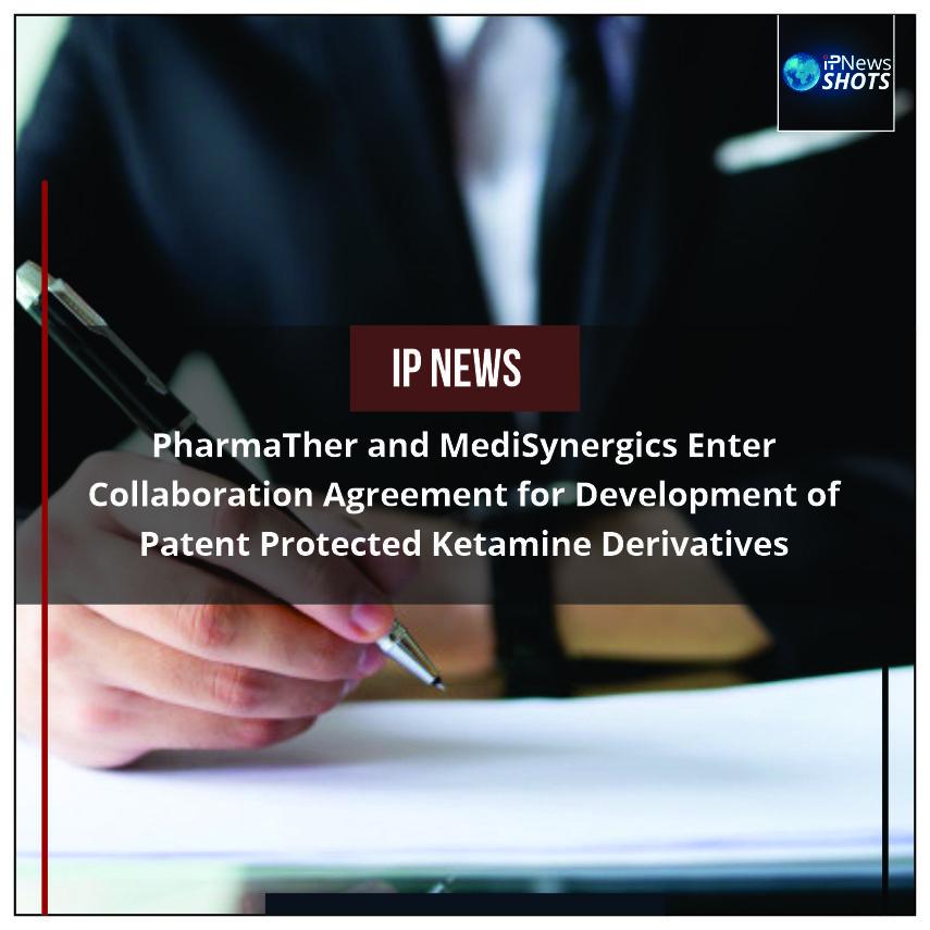 PharmaTherand MediSynergics Enter Collaboration Agreement for Development of Patent Protected Ketamine Derivatives