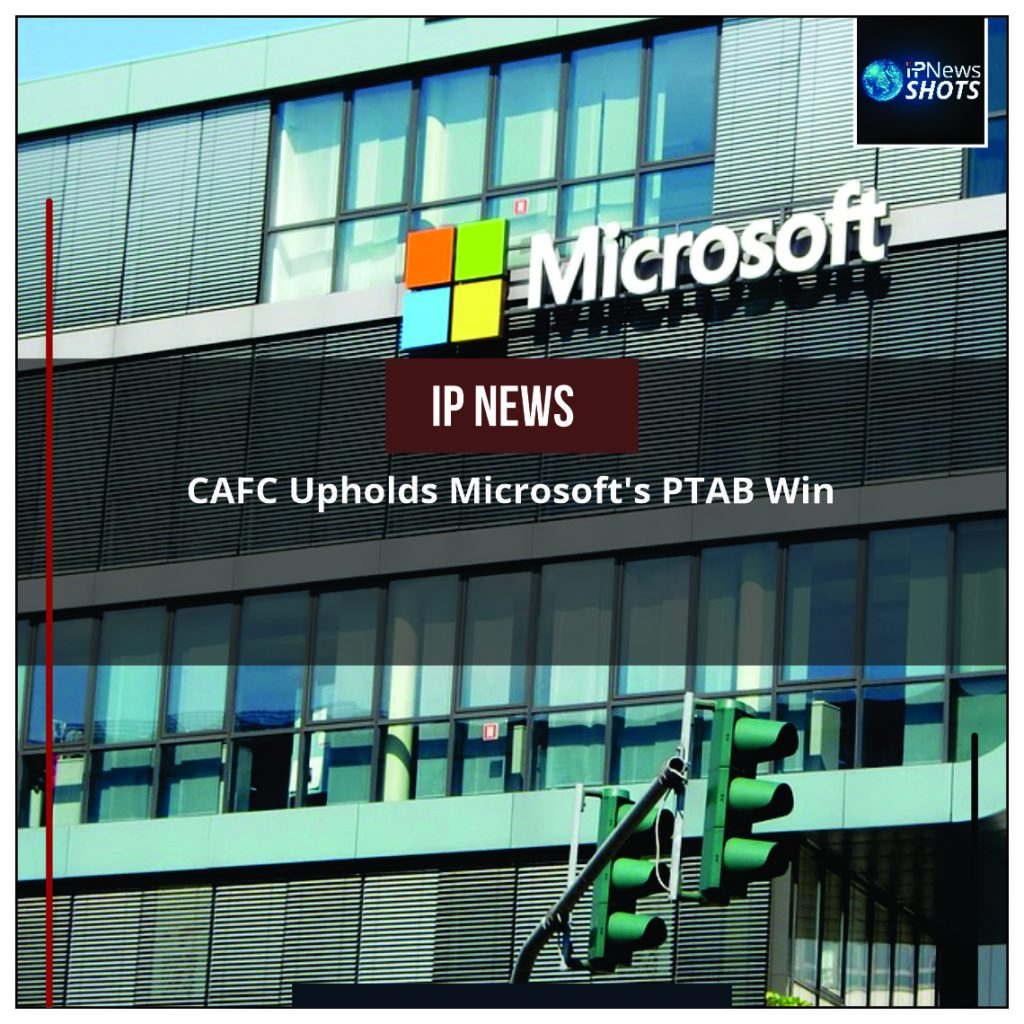 CAFC Upholds Microsoft's PTAB Win
