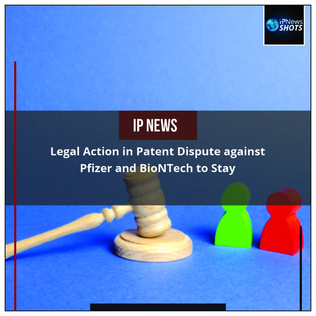 Legal Action in Patent Dispute against Pfizer and BioNTech to Stay