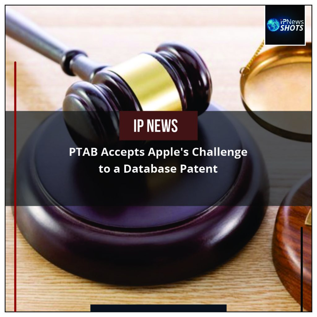 PTAB Accepts Apple's Challenge to a Database Patent