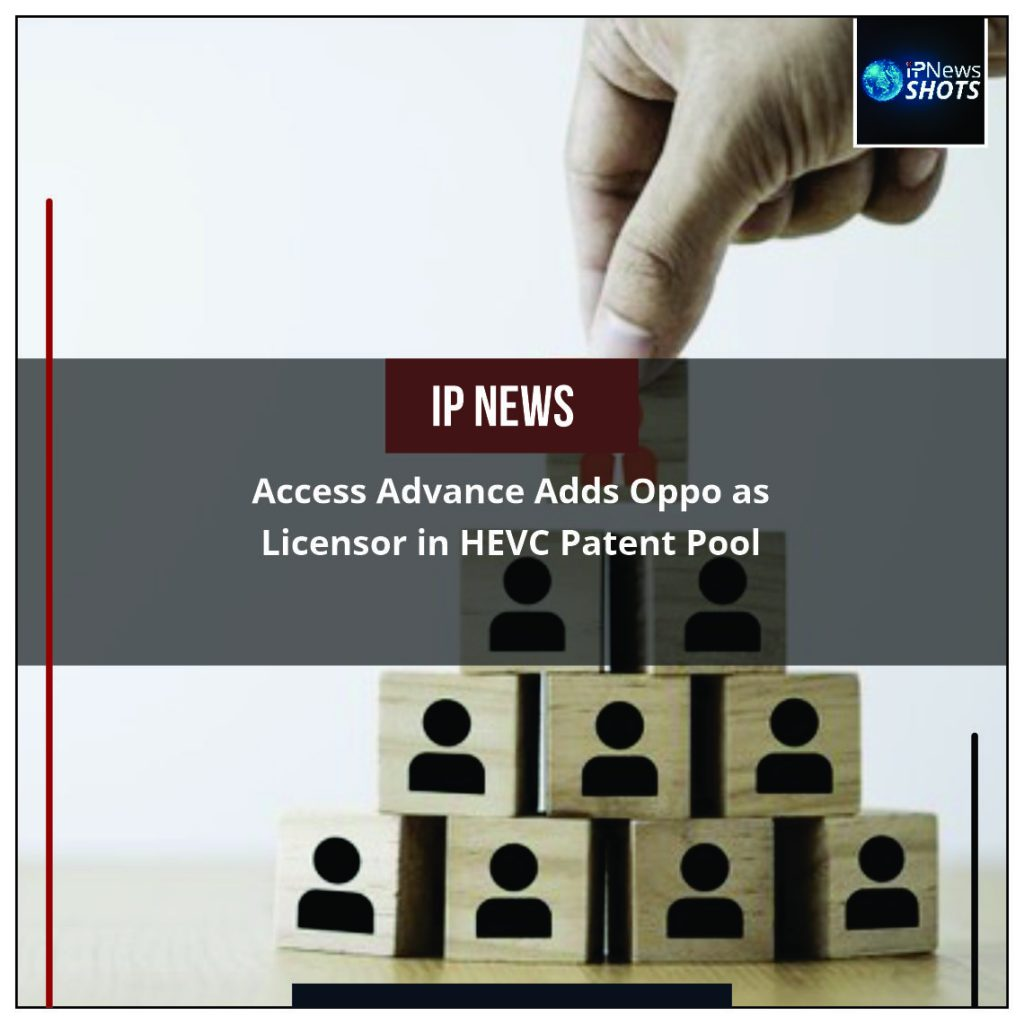 Access Advance Adds Oppo as Licensor in HEVC Patent Pool