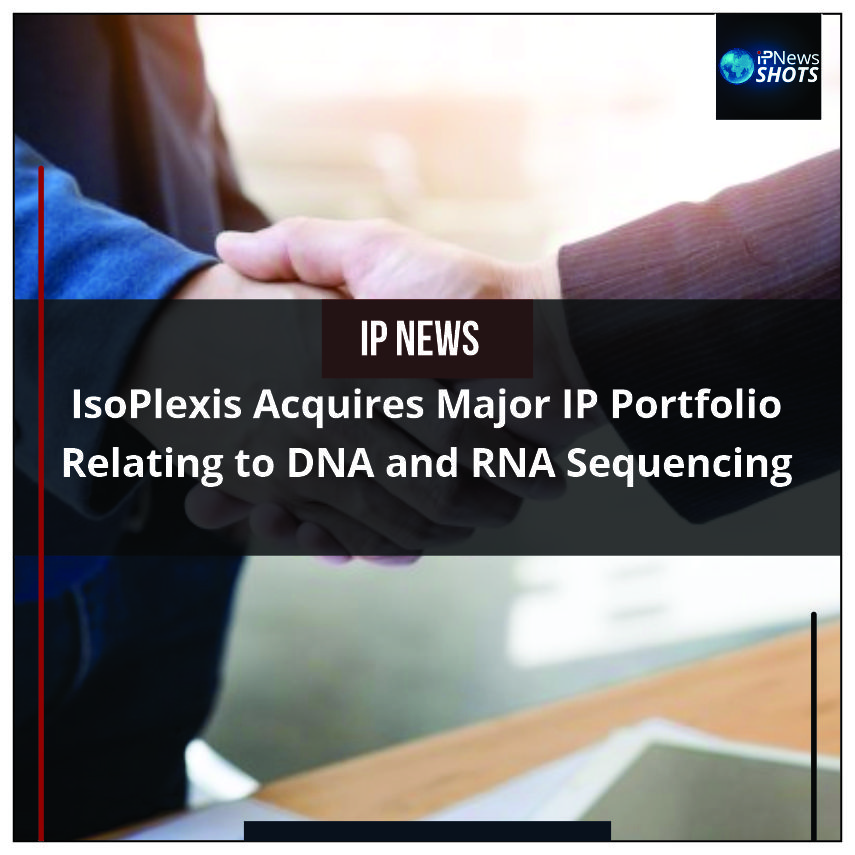 IsoPlexis Acquires Major IP Portfolio Relating to DNA and RNA Sequencing
