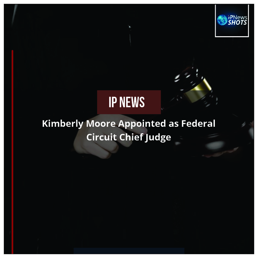 Kimberly Moore Appointed as Federal Circuit Chief Judge