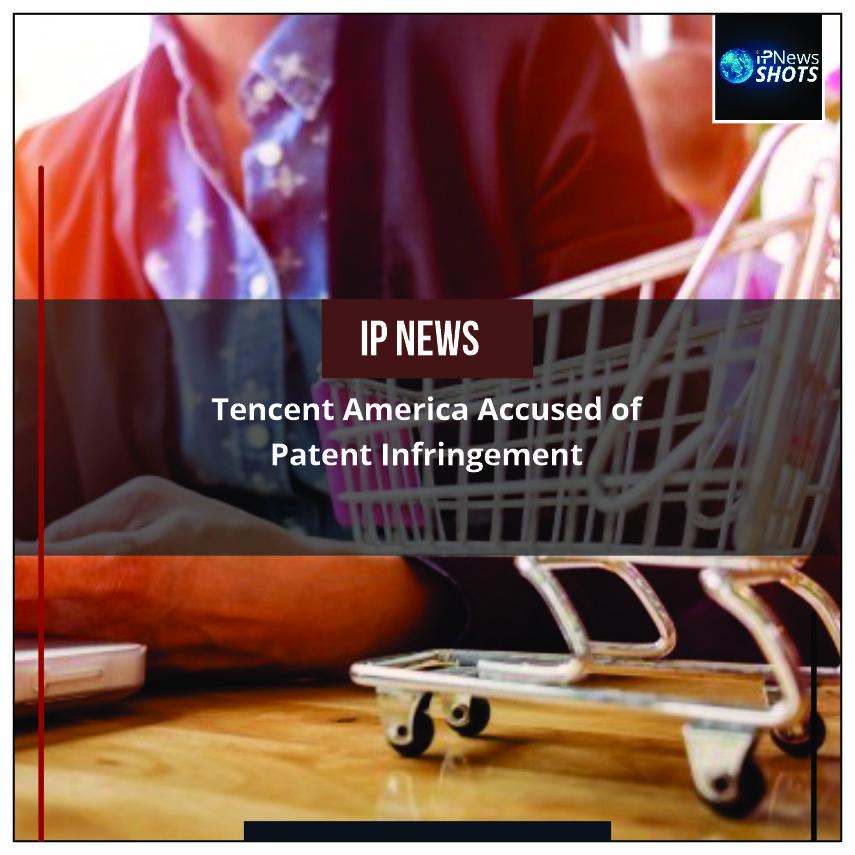 Tencent America Accused of Patent Infringement