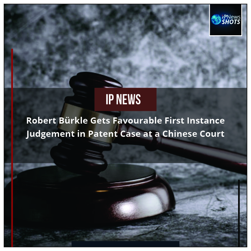 RobertBürkle Gets Favourable First Instance Judgement in Patent Case at a Chinese Court