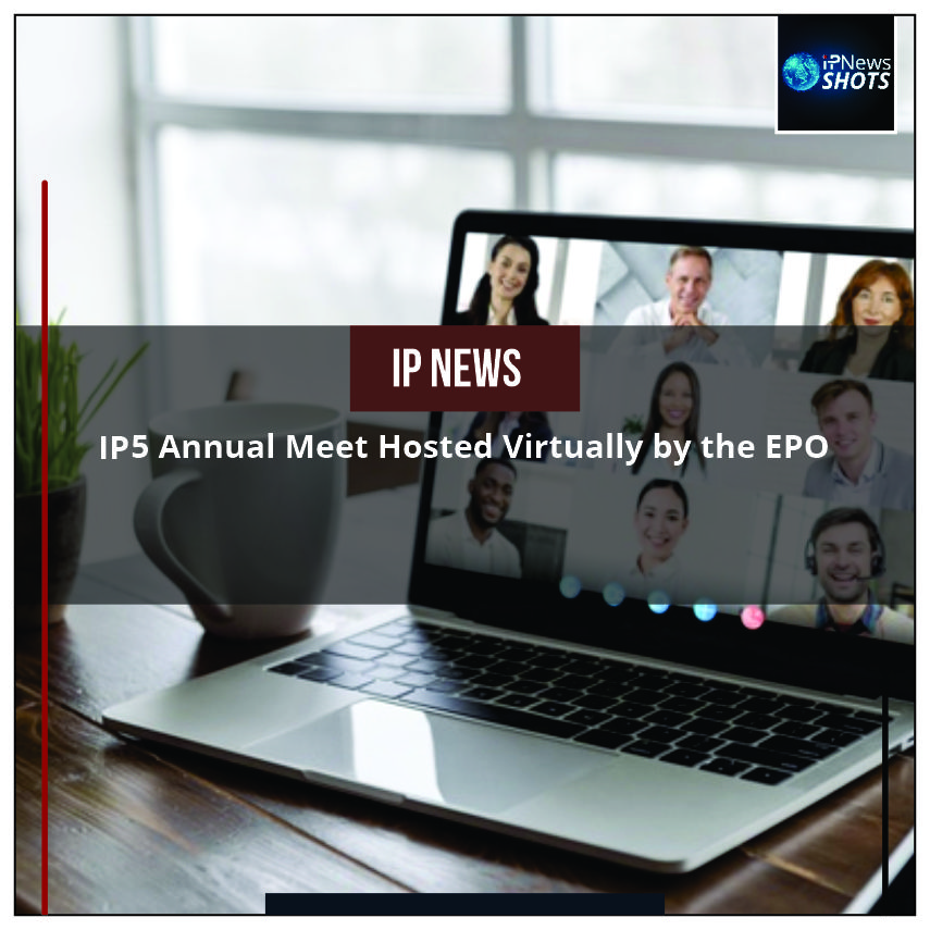 IP5 Annual Meet Hosted Virtually by the EPO