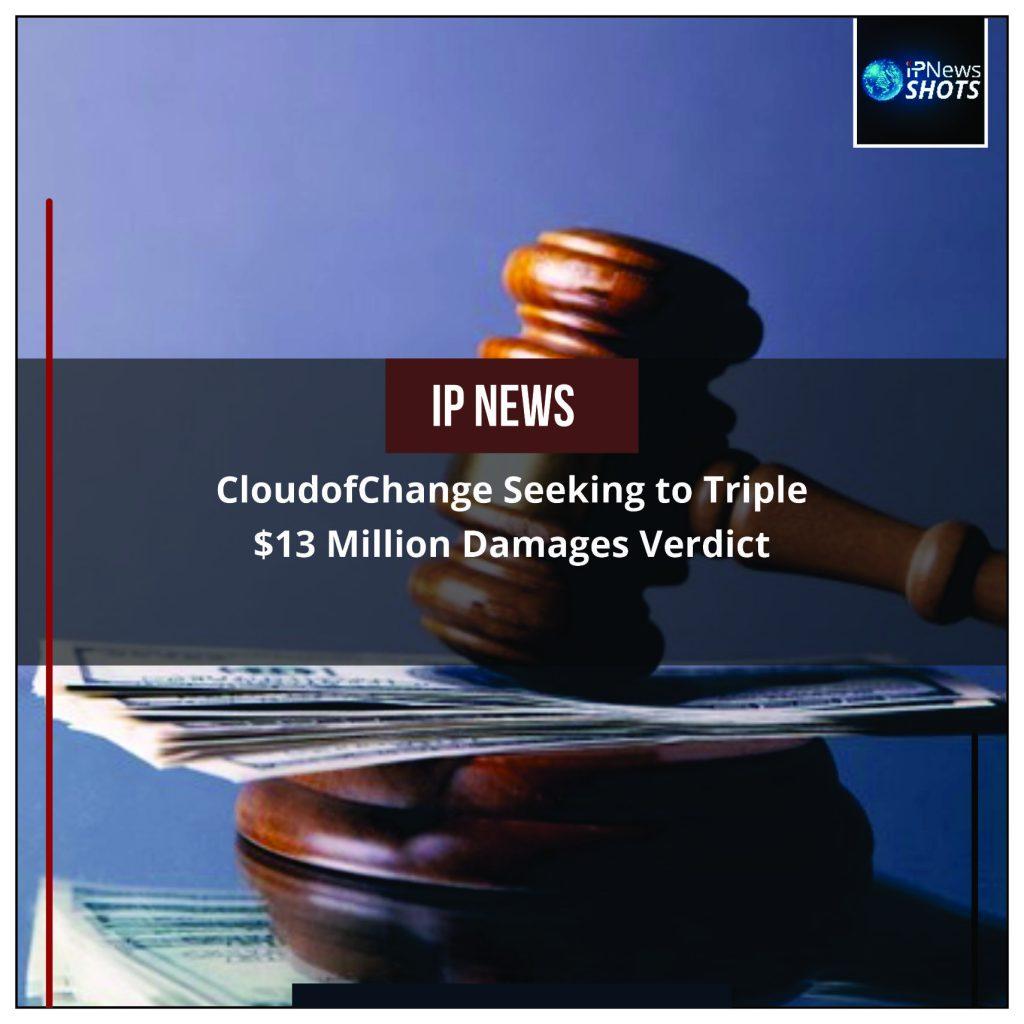CloudofChangeSeeking to Triple $13 Million Damages Verdict