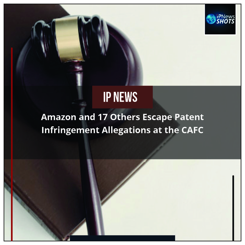 Amazon and 17 Others Escape Patent Infringement Allegations at the CAFC