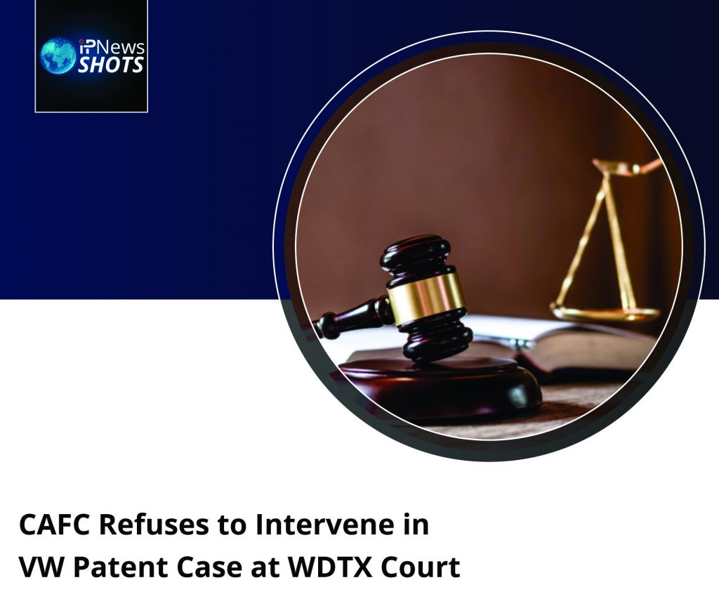 CAFCRefuses to Intervene in VW Patent Case at WDTX Court