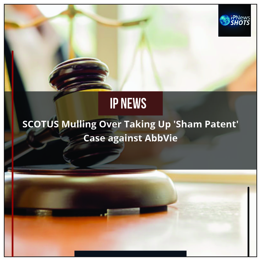 SCOTUSMulling Over Taking Up 'ShamPatent' Case against AbbVie