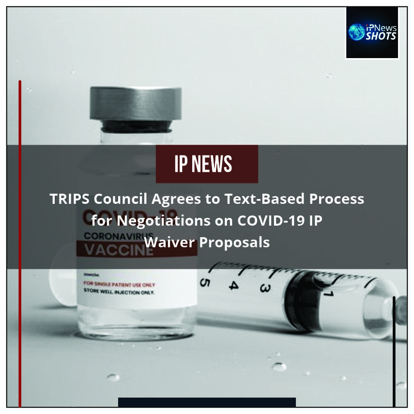 TRIPSCouncil Agrees to Text-Based Process for Negotiations on COVID-19 IP Waiver Proposals