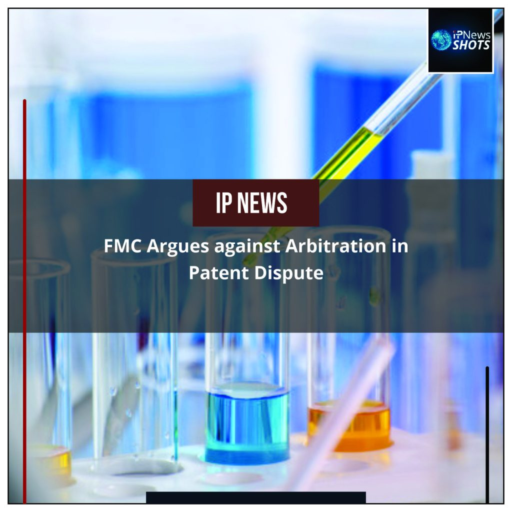 FMCArgues against Arbitration in Patent Dispute