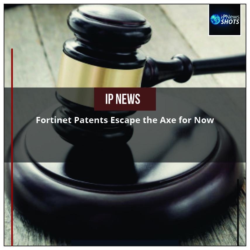 Fortinet Patents Escape the AxeforNow