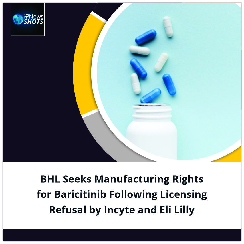 BHL Seeks Manufacturing Rights for Baricitinib Following Licensing Refusal by Incyte and Eli Lilly