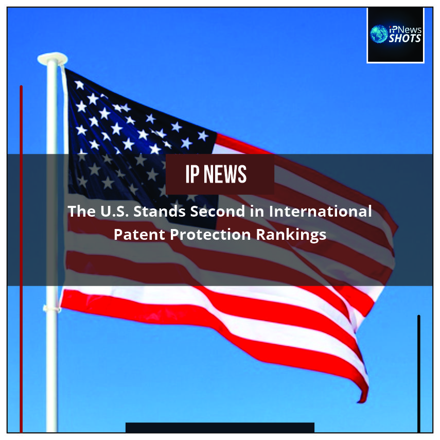 TheU.S.Stands Second in International Patent Protection Rankings