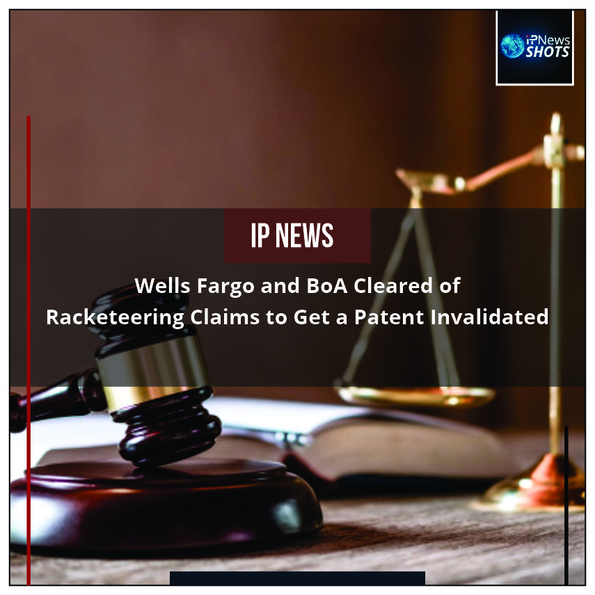 Wells Fargo and BoA Cleared of Racketeering Claims to GetaPatent Invalidated
