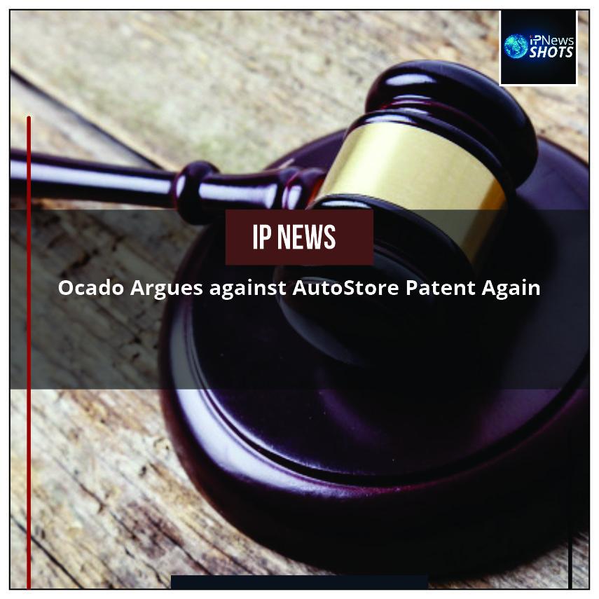 Ocado Argues against AutoStore Patent Again