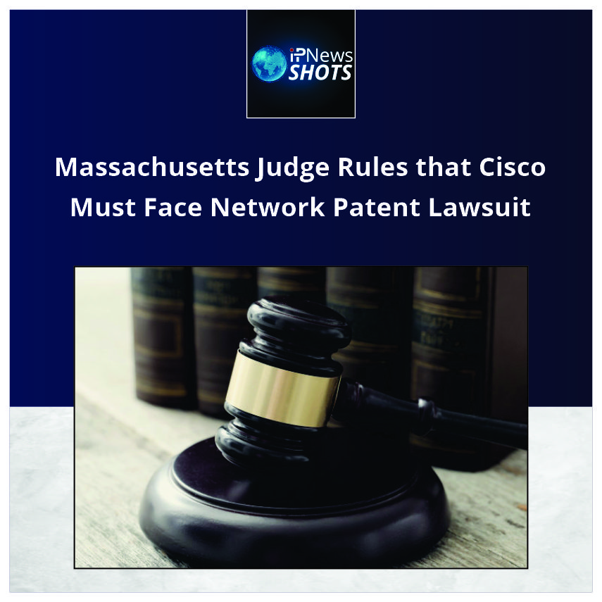 Massachusetts Judge Rules that Cisco Must Face Network Patent Lawsuit