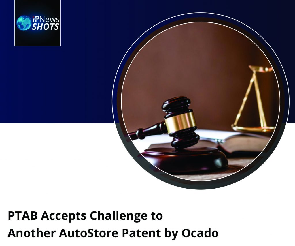 PTAB Accepts Challenge to Another AutoStore Patent by Ocado
