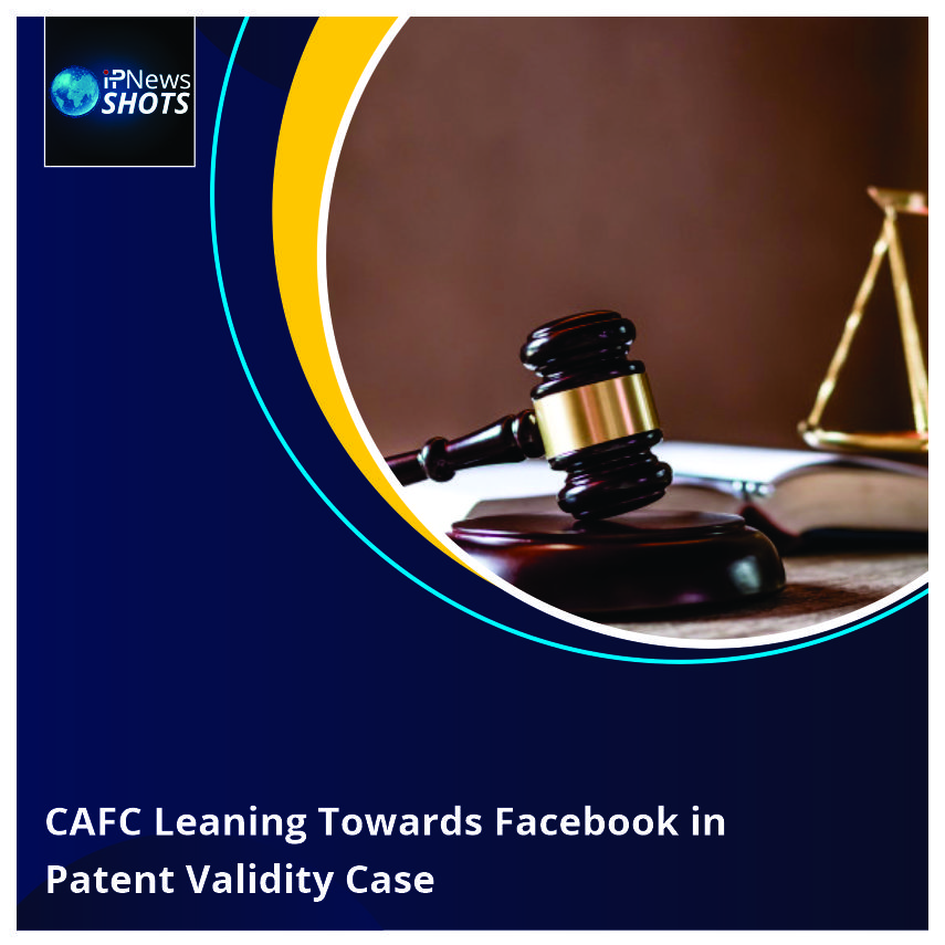 CAFCLeaning Towards Facebook in Patent Validity Case