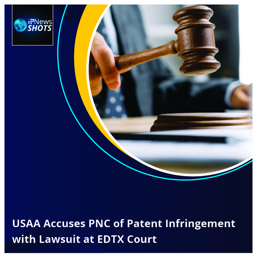USAAAccuses PNC of Patent Infringement with Lawsuit at EDTX Court