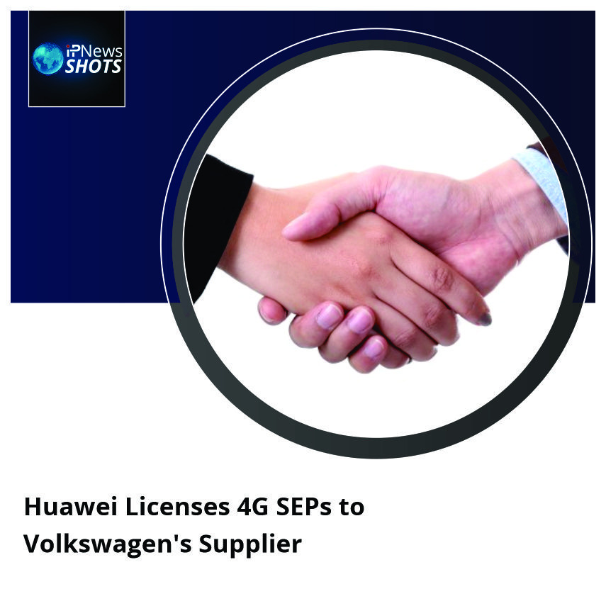HuaweiLicenses 4G SEPs to Volkswagen's Supplier