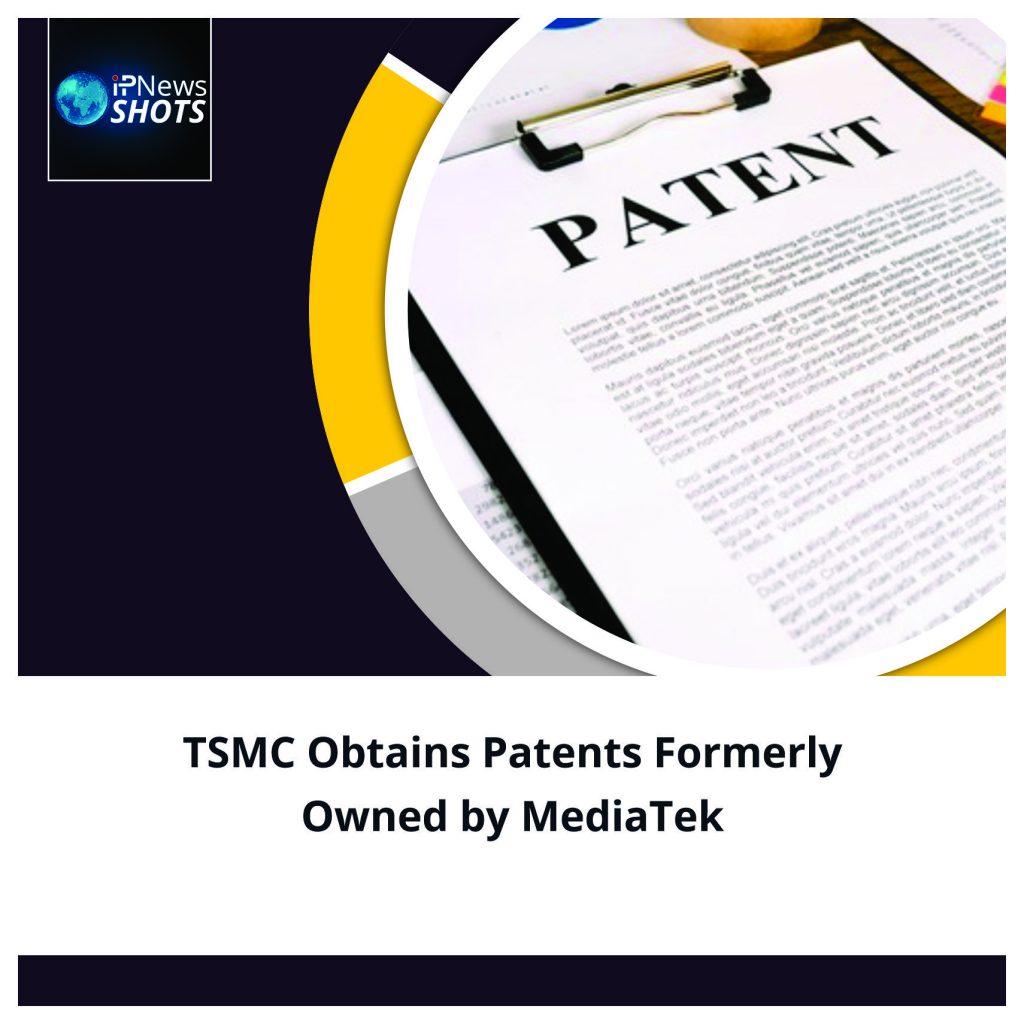 TSMC Obtains Patents Formerly Owned by MediaTek