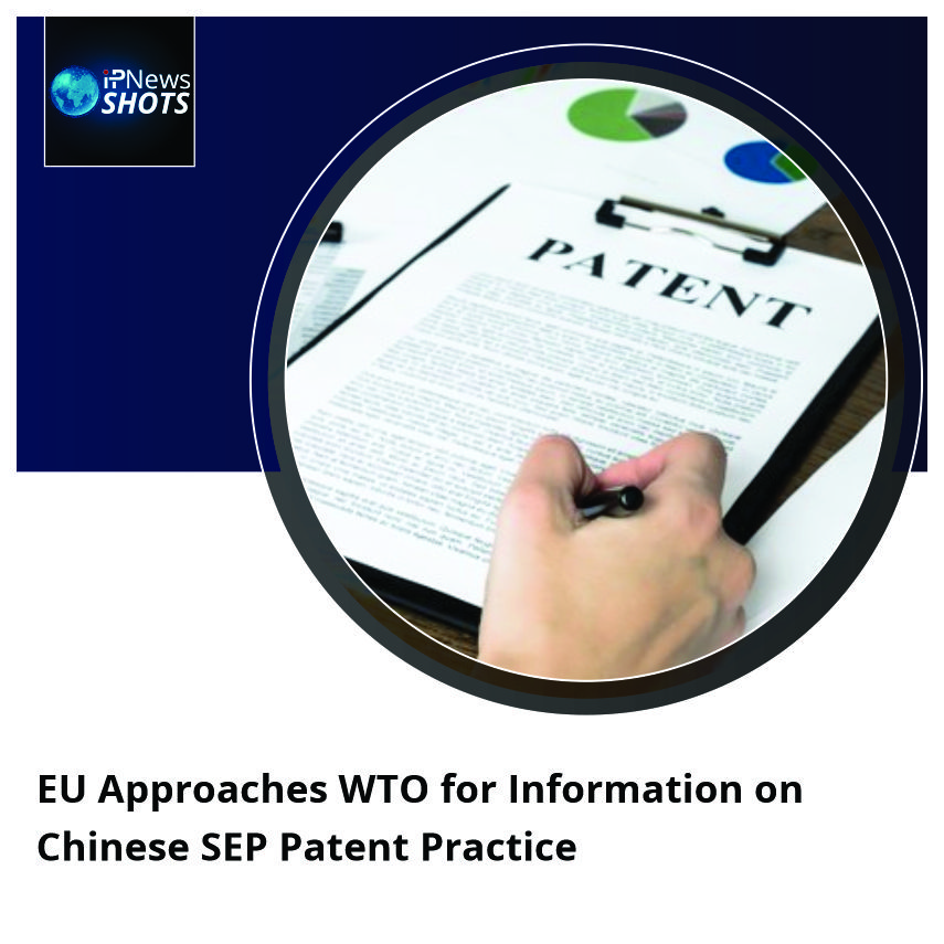 EU Approaches WTO for Information on Chinese SEP Patent Practice