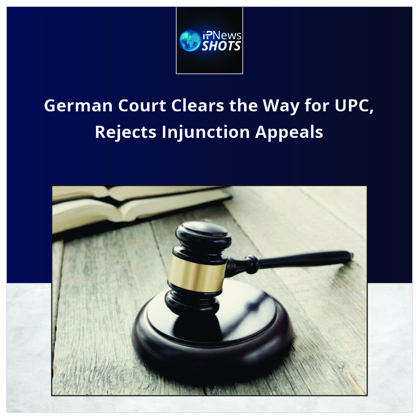 German Court Clears the Way for UPC, Rejects Injunction Appeals