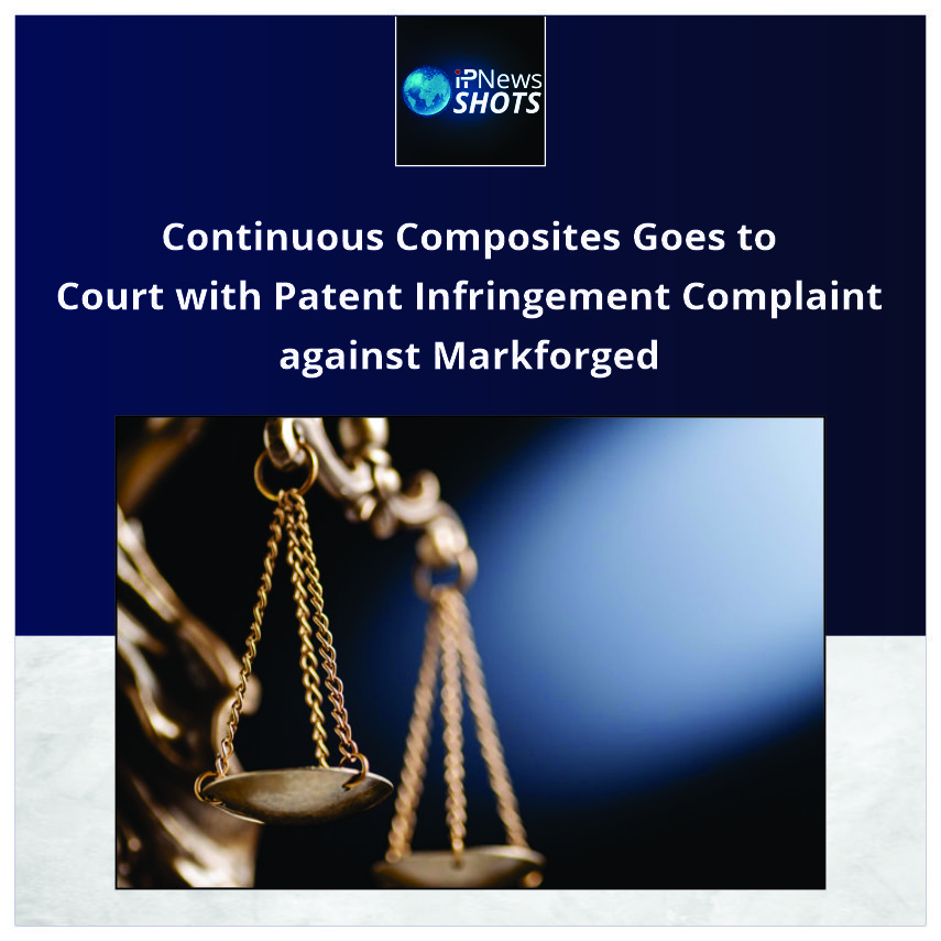 Continuous Composites Goes to Court with Patent Infringement Complaint against Markforged