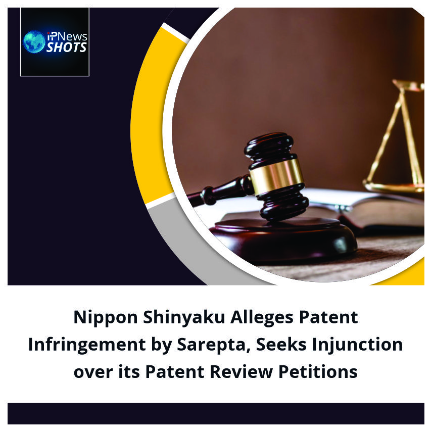 NipponShinyaku Alleges Patent Infringement by Sarepta, Seeks Injunctionoverits Patent Review Petitions