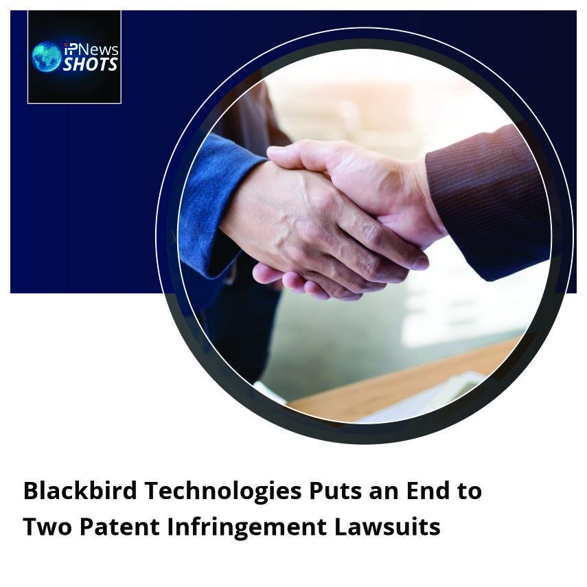 Blackbird TechnologiesPuts an End to TwoPatent Infringement Lawsuits