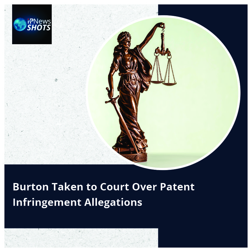 Burton Taken to Court Over Patent Infringement Allegations