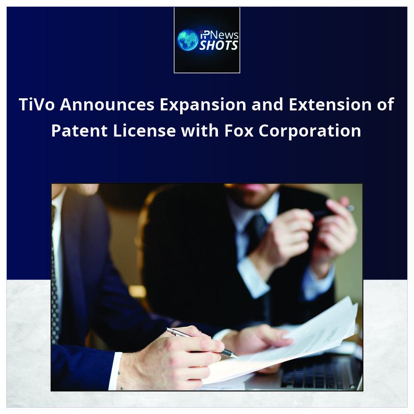 TiVo Announces Expansion and Extension of Patent License with FoxCorporation