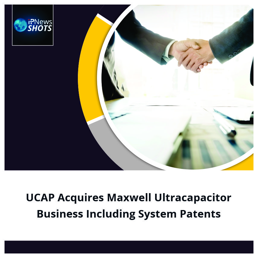 UCAP Acquires Maxwell Ultracapacitor Business Including System Patents