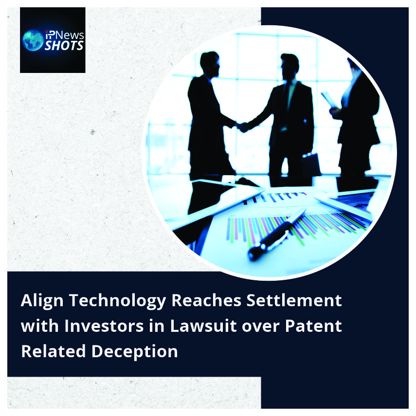 Align Technology Reaches Settlement with Investors in LawsuitoverPatent Related Deception