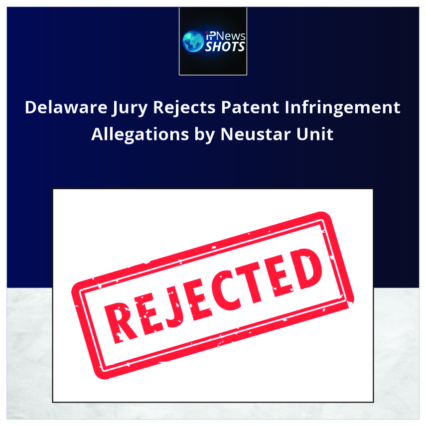 Delaware Jury Rejects Patent Infringement Allegations by Neustar Unit