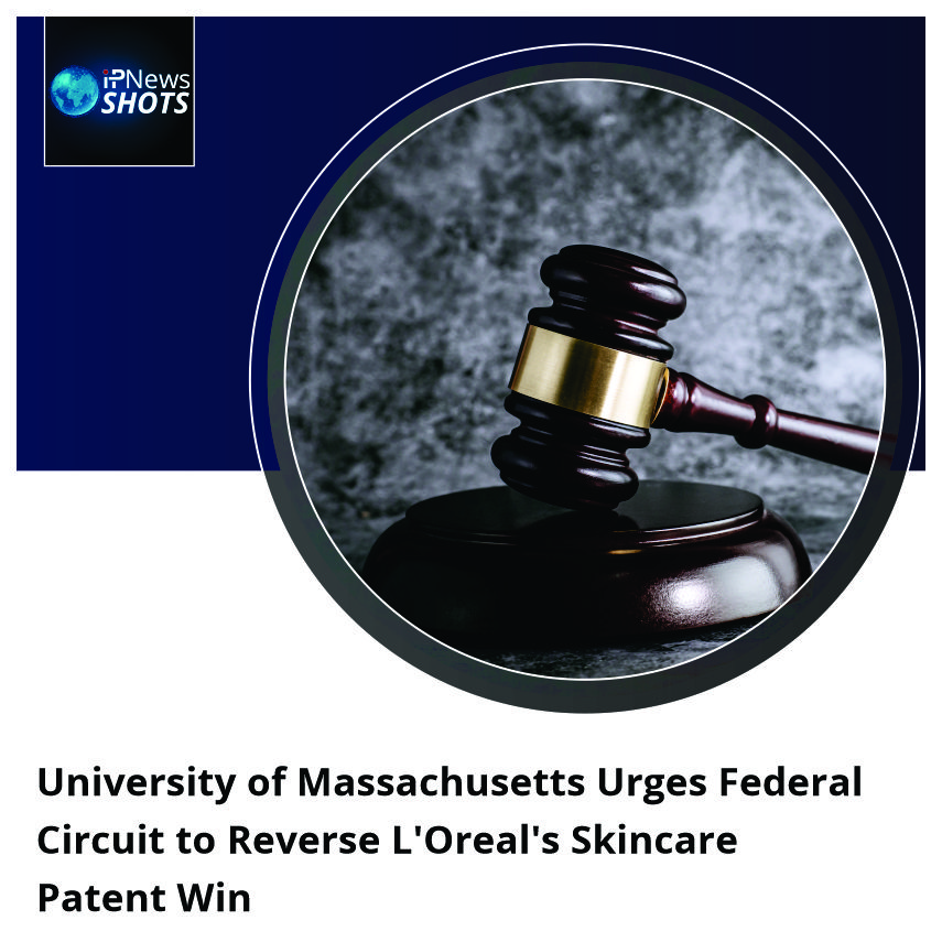 University of Massachusetts Urges Federal Circuit to Reverse L'Oreal's Skincare Patent Win