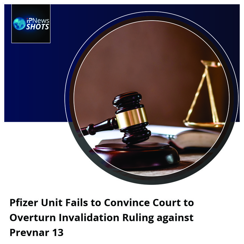 Pfizer Unit Fails to Convince Court to Overturn Invalidation Ruling against Prevnar 13