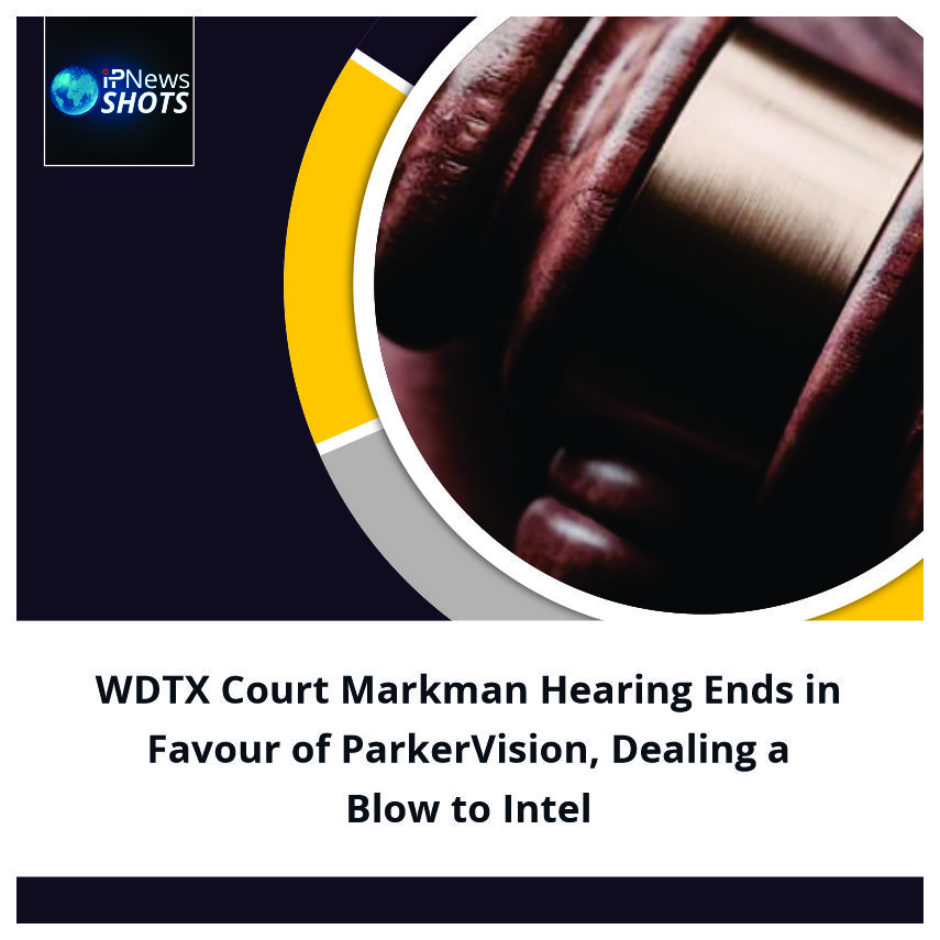 WDTX Court Markman Hearing Ends in Favour of ParkerVision, Dealing a Blow to Intel