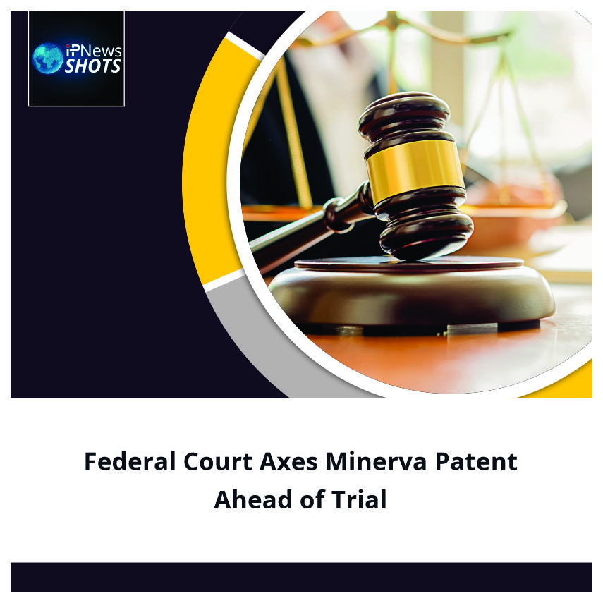 FederalCourt Axes Minerva Patent Ahead of Trial