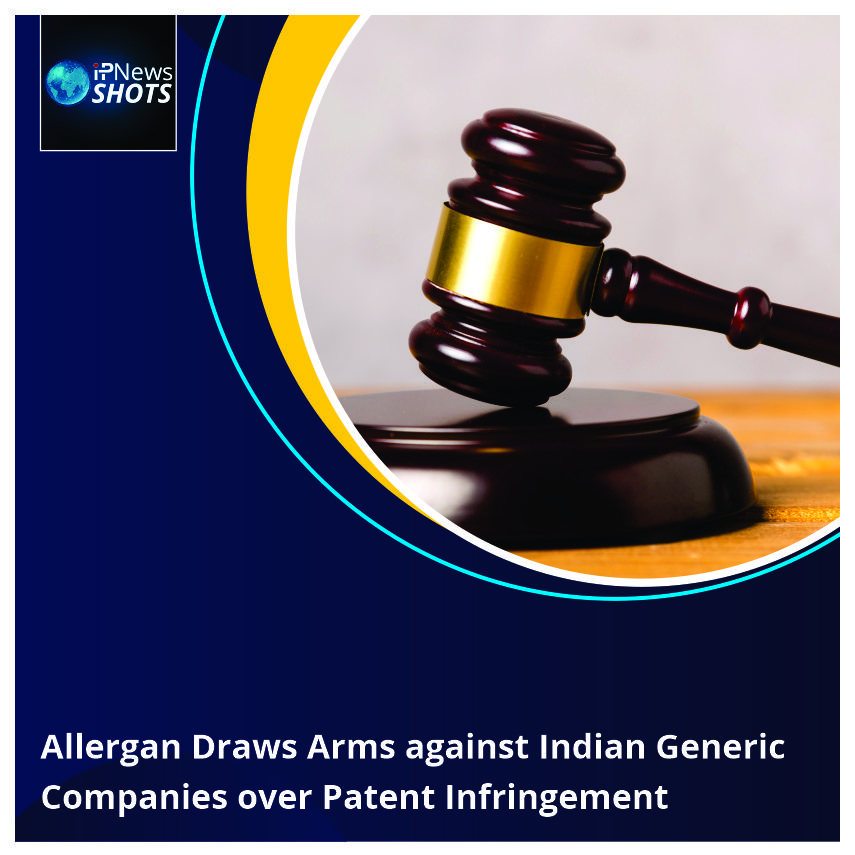 AllerganDraws Arms against Indian Generic CompaniesoverPatent Infringement